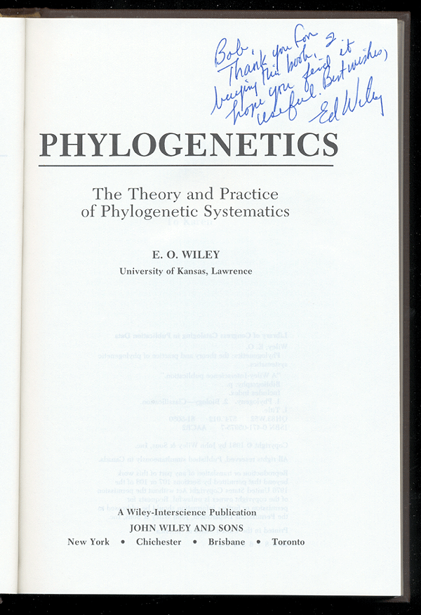 [Image: Inscribed copy of E.O. Wiley's 'Phylogenetics: The Theory and Practice of Phylogenetic Systematics']